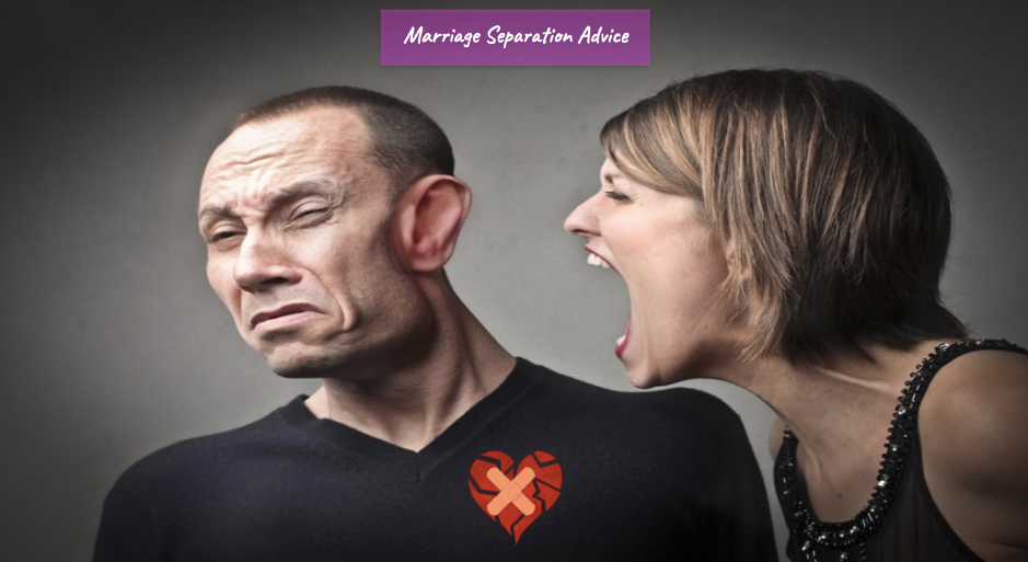 Marriage Separation Advice - My wife disrespects me